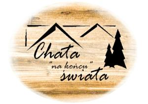 "Chata ""na Końcu"" Świata"